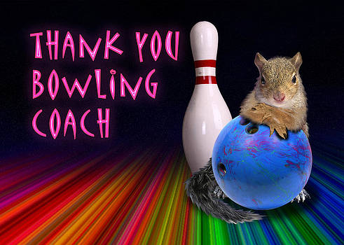 Jeanette K - Thank You Bowling Coach Squirrel