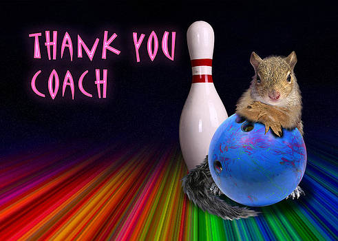 Jeanette K - Thank You Coach Bowling Squirrel