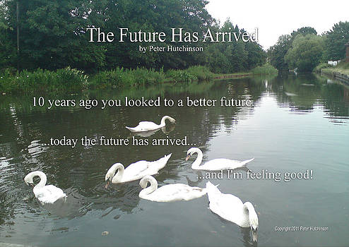 The Future Has Arrived by I Attract Good