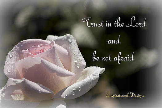 Trust in the Lord by Inspirational  Designs