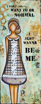 Wanna Be Me Inspirational Mixed Media Folk Art  by Stanka Vukelic