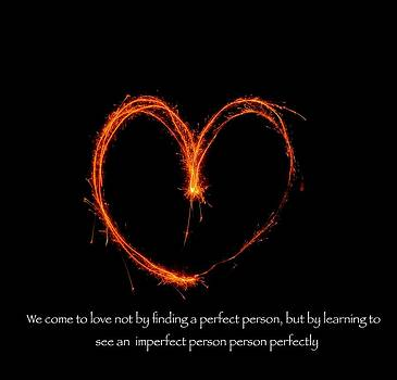 Jennifer Lamanca Kaufman - We come to love not by finding a perfect person but by learning to see an imperfect person perfectly