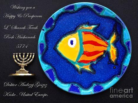 Wishing you a Happy and Prosperous L Shanah Tovah - Rosh Hashanach 5774. by  Andrzej Goszcz