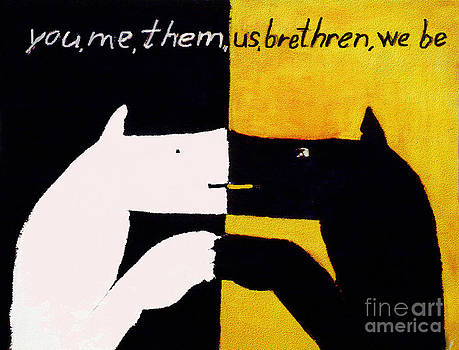 You Me Them Us Brethren We Be by Eszter Gyory