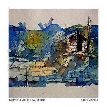 Story of a village by Sadek Ahmed