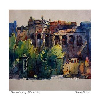Story of a city by Sadek Ahmed