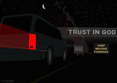 Trust in God. Keep Moving Forward. by Neil Woodward