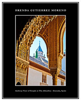 Archway View of Steeple at The Alhambra Black border by Brenda Gutierrez Moreno