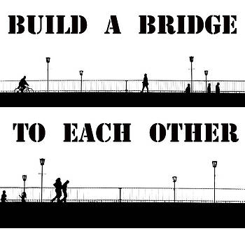 Steve K - Build a bridge to each other
