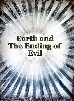 Earth and The Ending of Evil by Ahonu