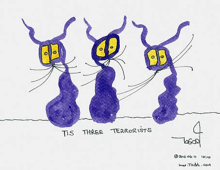 Three Terrorists by Tis Art