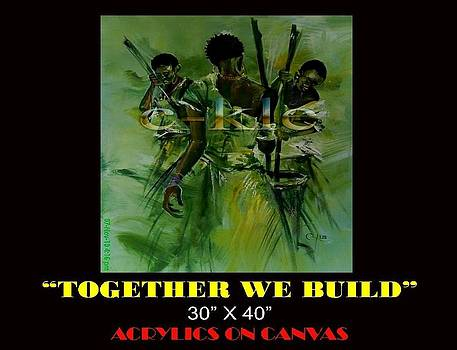 Together We Build by Clement Martey