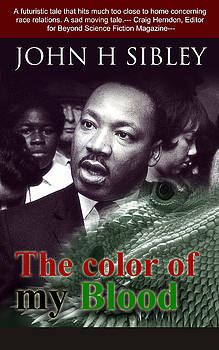 The Color Of My Blood by John Sibley