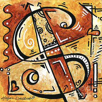 Be Prosperous is a fun funky Mini PoP Art Style Original Money Painting by Megan Duncanson by Megan Duncanson