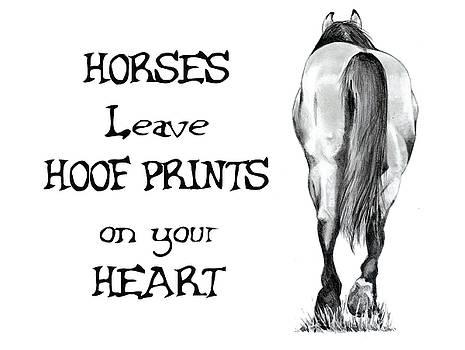 Joyce Geleynse - Horses Leave Hoof Prints on Your Heart