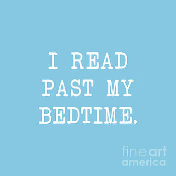 I Read Past My Bedtime by Janelle Tweed