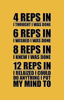 12 Reps in I relaized I could Do anthing I put My Mind Gym Quotes poster by Lab No 4