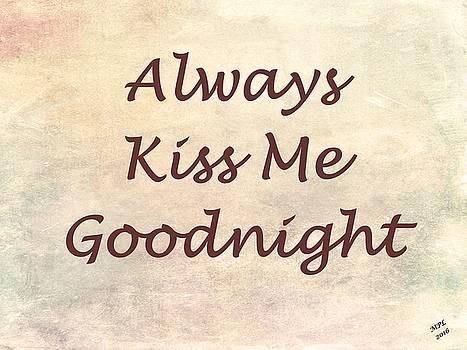 Always Kiss Me Goodnight by Marian Palucci-Lonzetta