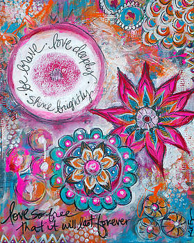 Be Brave. Love Deeply. Shine Brightly. by Kristen Fagan