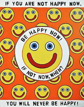 Be Happy Now by MaryAnn Kikerpill