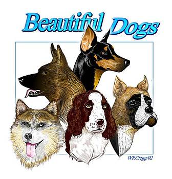 Beautiful Dogs by William R Clegg