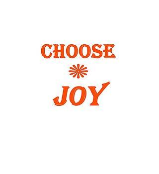 Choose Joy  by Stephanie Grooms