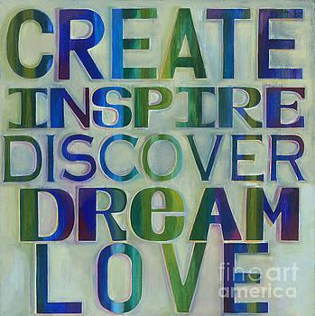 Create Inspire Discover Dream Love by Carla Bank
