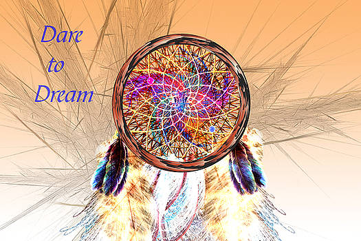 Dare to Dream - Dream Catcher by Carol and Mike Werner