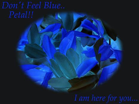 Don't Feel Blue.... by Dawn Hay
