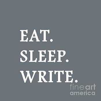 Eat Sleep Write by Janelle Tweed