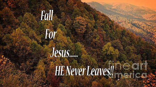 Fall For Jesus, He Never Leaves by Crissy Anderson