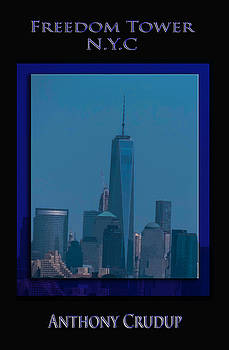 Freedom Tower by Anthony Crudup