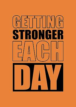 Getting Stronger Each Day Gym Motivational Quotes poster by Lab No 4