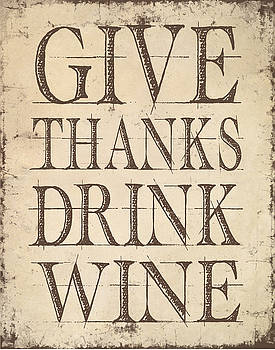 Give Thanks Drink Wine by Jaime Friedman