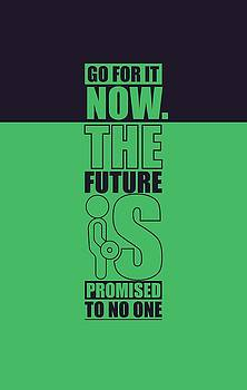 Go for it now Gym Quotes poster by Lab No 4