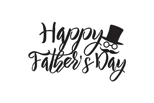 Happy Fathers Day Calligraphy Text Illustration by Jit Lim