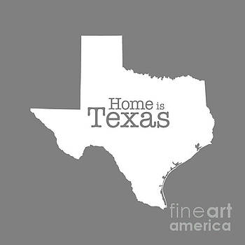 Home is Texas by Bruce Stanfield