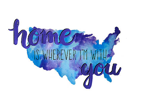 Home is Wherever I'm With You USA Watercolor Map by Michelle Eshleman