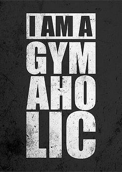 I Am A Gym Aholic Gym Motivational Quotes poster by Lab No 4