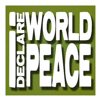 I Declare World Peace Greeting Card by RC Gelber