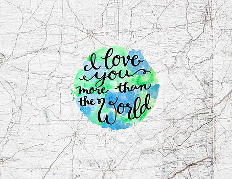 I Love You More Than The World Map Pillow by Michelle Eshleman
