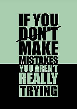 If You Donot Make Mistakes You Arenot Really Trying Gym Motivational Quotes poster by Lab No 4