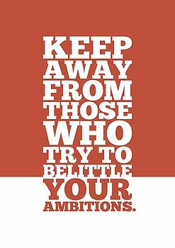 Keep Away From Those Who Try To Belittle Your Ambitions Gym Motivational Quotes Poster by Lab No 4
