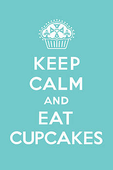 Keep Calm and Eat Cupcakes - turquoise  by Andi Bird