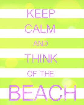 Keep calm and think of the beach by Anthony Fishburne