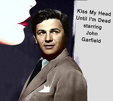 Kiss My Head Until Im Dead by Bruce Iorio