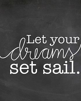 Let your dreams  by Lea Velasquez