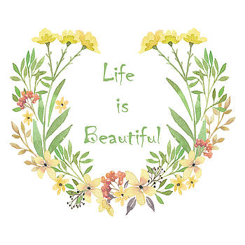 Life is Beautiful by ShabbyChic fine art Photography