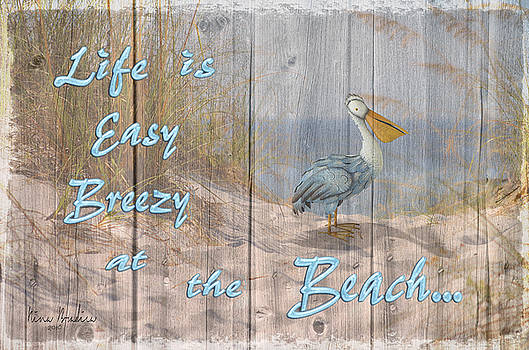 Life is Easy Breezy at the Beach by Nina Bradica