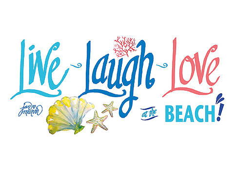 Live Laugh Love a the Beach by Jan Marvin
